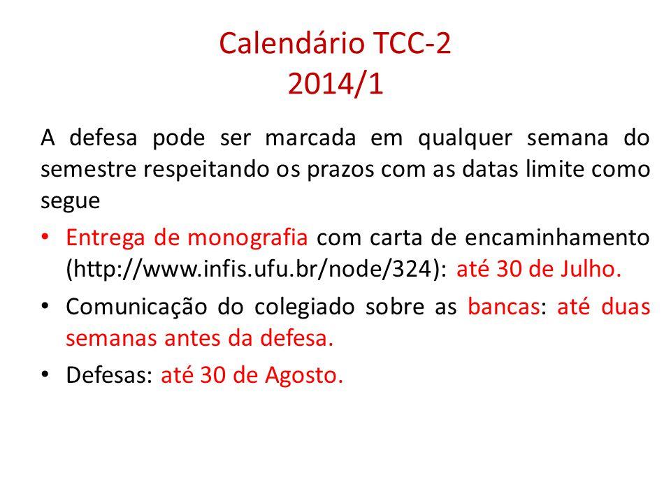 Calendário TCC-2 2014/1 A defesa pode ser marcada em qualquer semana do semestre respeitando os prazos com as datas limite como segue.
