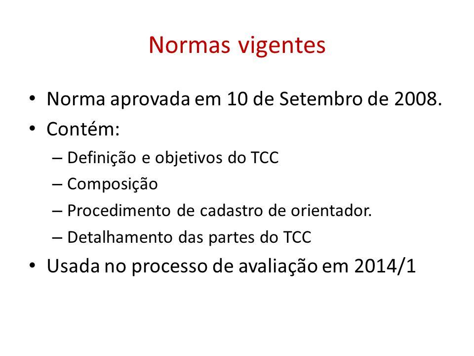 Normas vigentes Norma aprovada em 10 de Setembro de 2008. Contém: