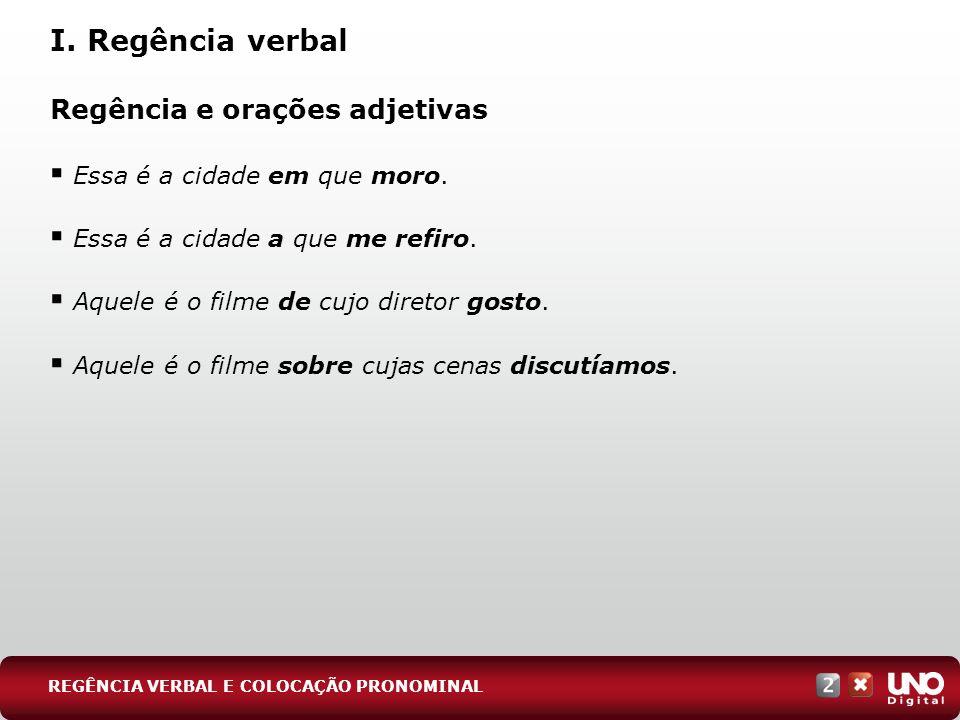 I. Regência verbal Regência e orações adjetivas