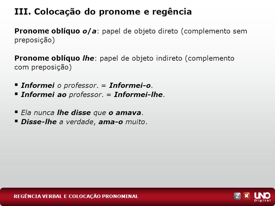 III. Colocação do pronome e regência