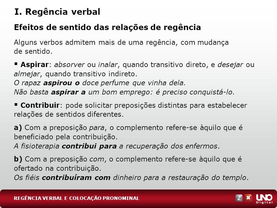 I. Regência verbal Efeitos de sentido das relações de regência