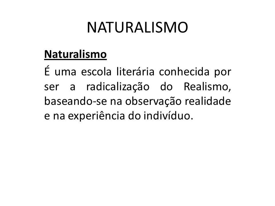 NATURALISMO Naturalismo