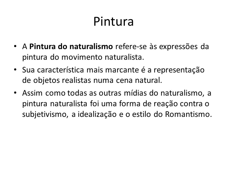 Pintura A Pintura do naturalismo refere-se às expressões da pintura do movimento naturalista.