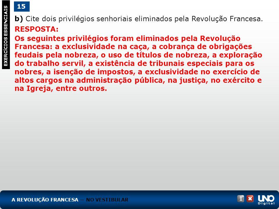 His-cad-1-top-4 – 3 Prova 15. b) Cite dois privilégios senhoriais eliminados pela Revolução Francesa.