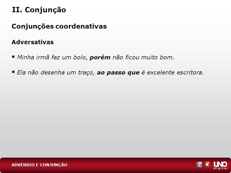 II. Conjunção Conjunções coordenativas Adversativas