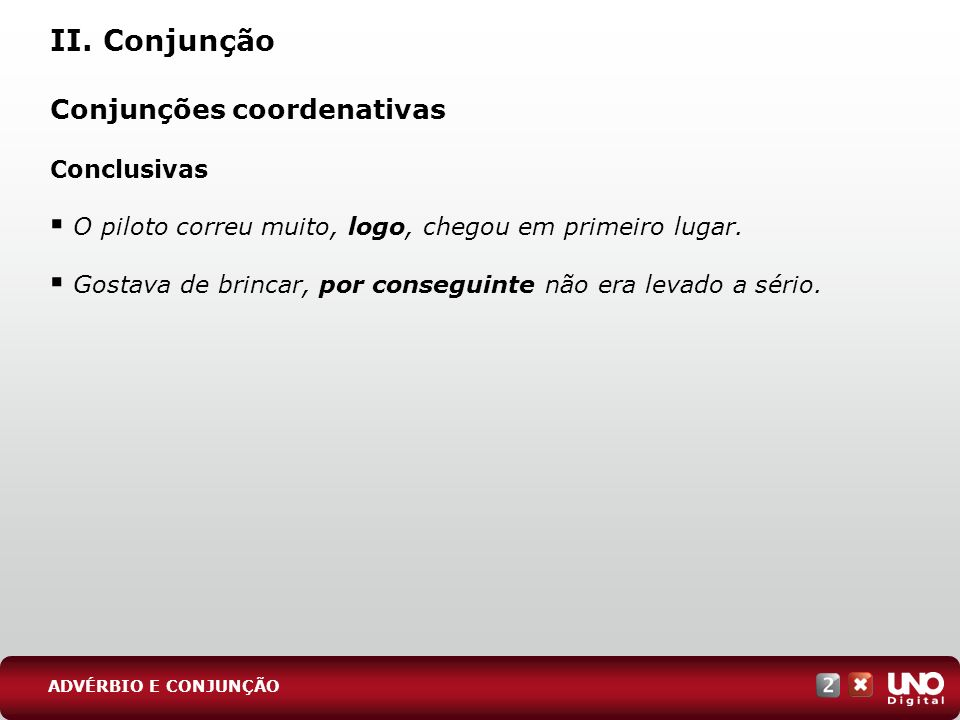 II. Conjunção Conjunções coordenativas Conclusivas