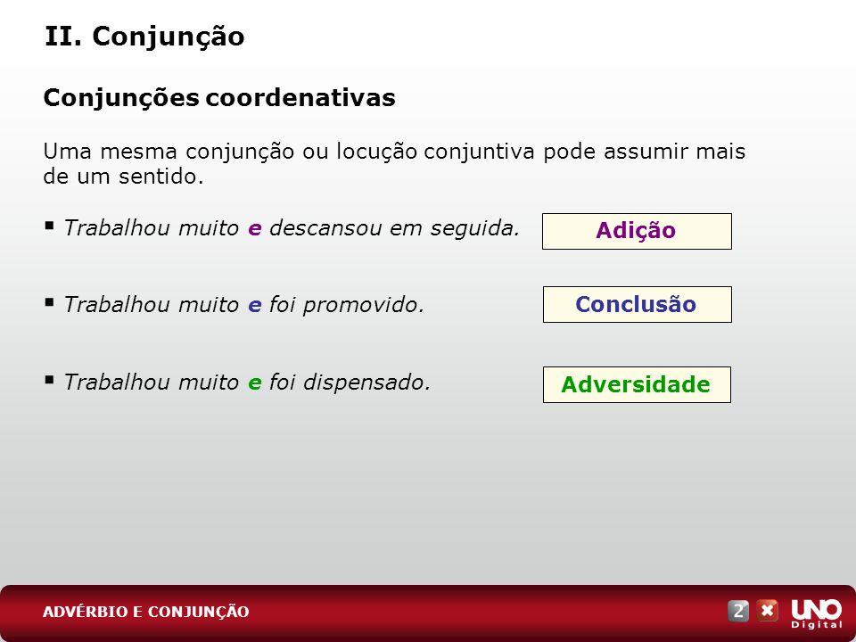 II. Conjunção Conjunções coordenativas