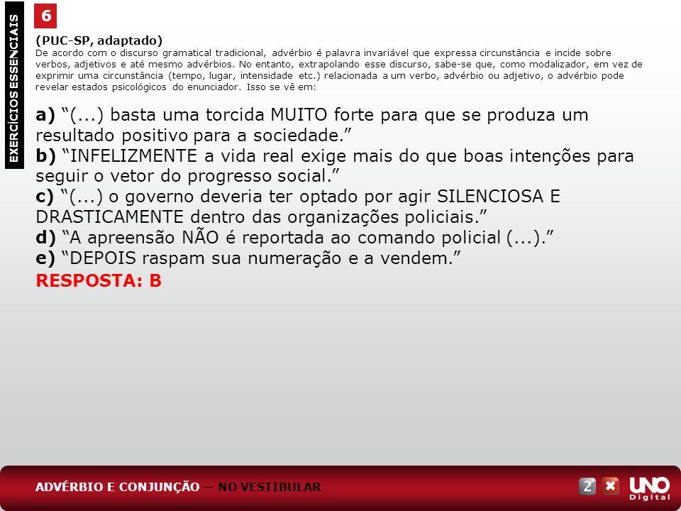 d) A apreensão NÃO é reportada ao comando policial (...).