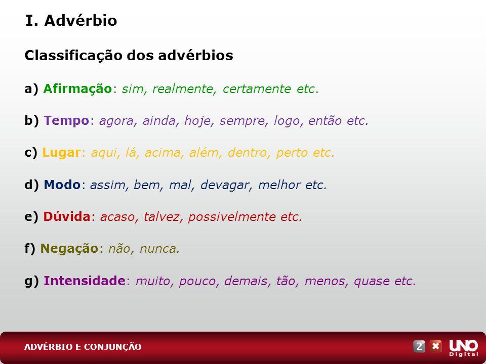 I. Advérbio Classificação dos advérbios