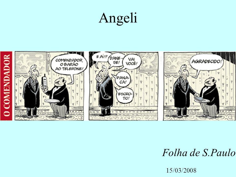 Angeli Folha de S.Paulo 15/03/2008