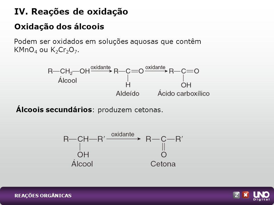 IV. Reações de oxidação Oxidação dos álcoois