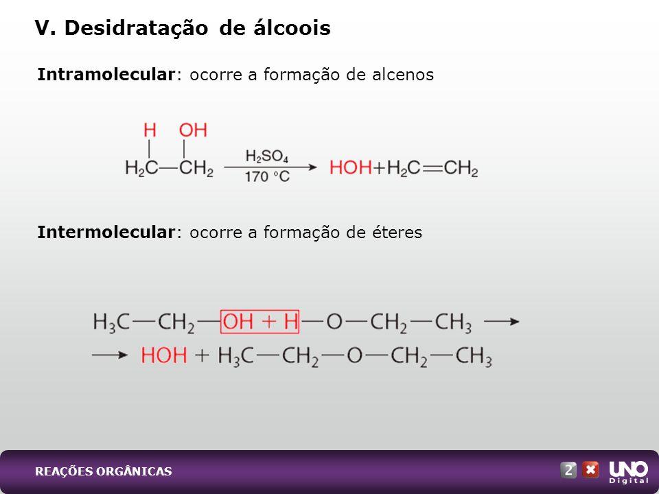 V. Desidratação de álcoois