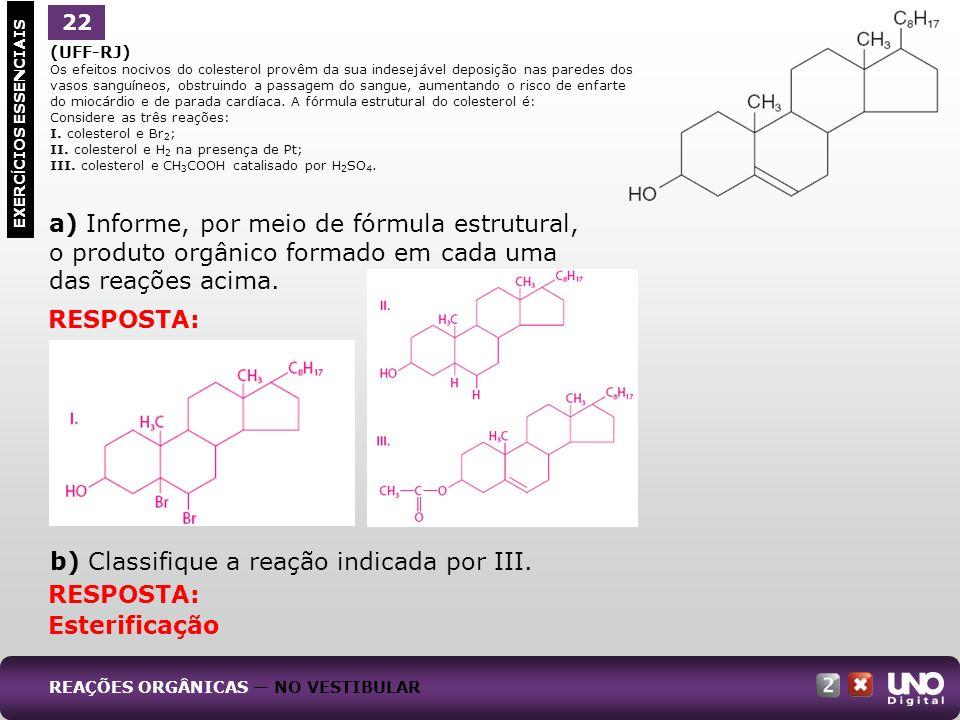 b) Classifique a reação indicada por III.