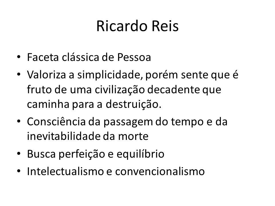Ricardo Reis Faceta clássica de Pessoa