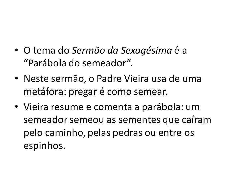 O tema do Sermão da Sexagésima é a Parábola do semeador .