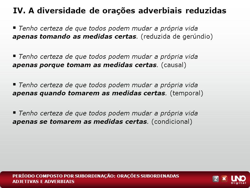 IV. A diversidade de orações adverbiais reduzidas