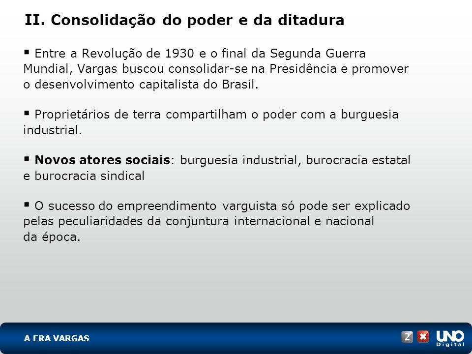 II. Consolidação do poder e da ditadura