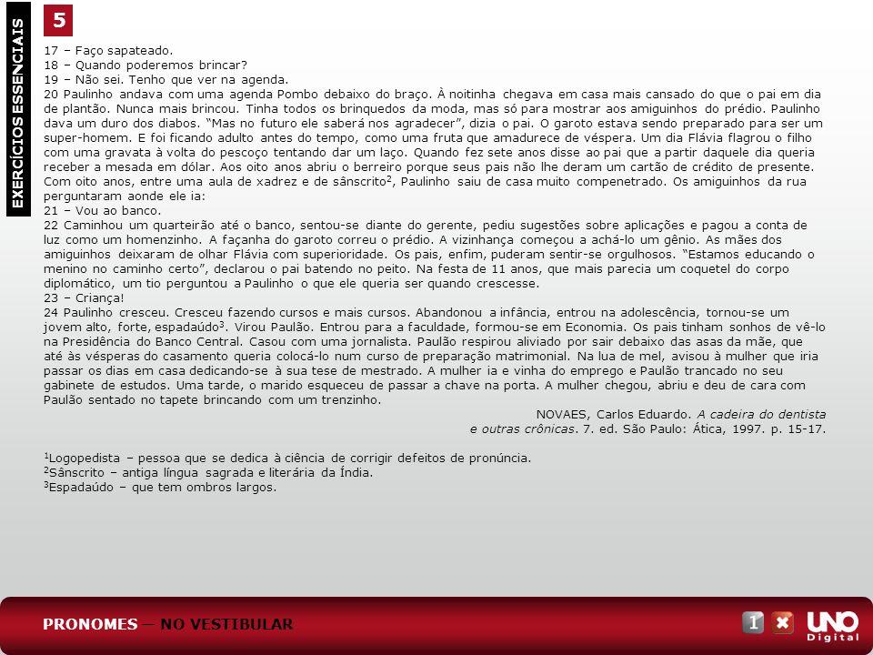 5 PRONOMES — NO VESTIBULAR EXERCÍCIOS ESSENCIAIS 17 – Faço sapateado.