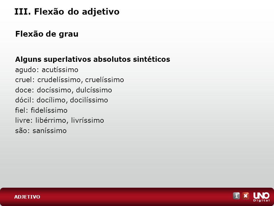 III. Flexão do adjetivo Flexão de grau