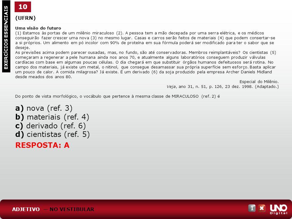 a) nova (ref. 3) b) materiais (ref. 4) c) derivado (ref. 6)