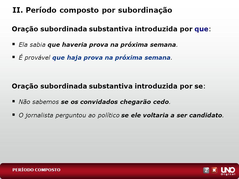 II. Período composto por subordinação