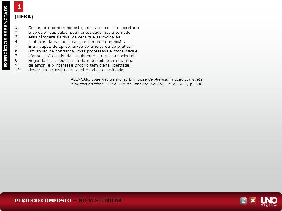 1 (UFBA) PERÍODO COMPOSTO — NO VESTIBULAR EXERCÍCIOS ESSENCIAIS