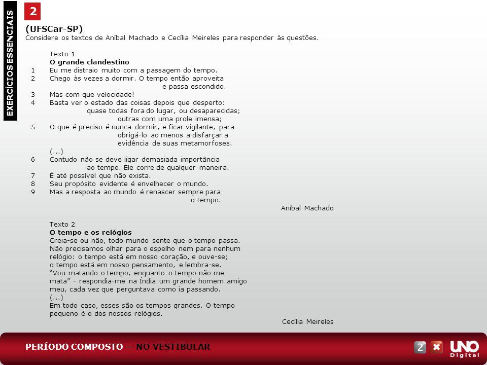 2 (UFSCar-SP) PERÍODO COMPOSTO — NO VESTIBULAR EXERCÍCIOS ESSENCIAIS