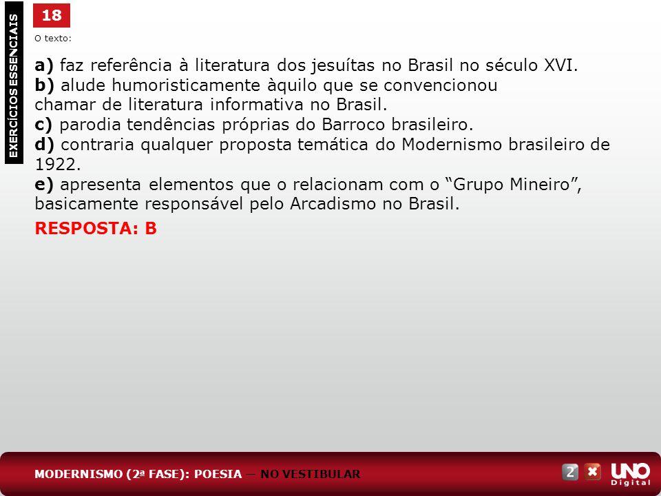 a) faz referência à literatura dos jesuítas no Brasil no século XVI.