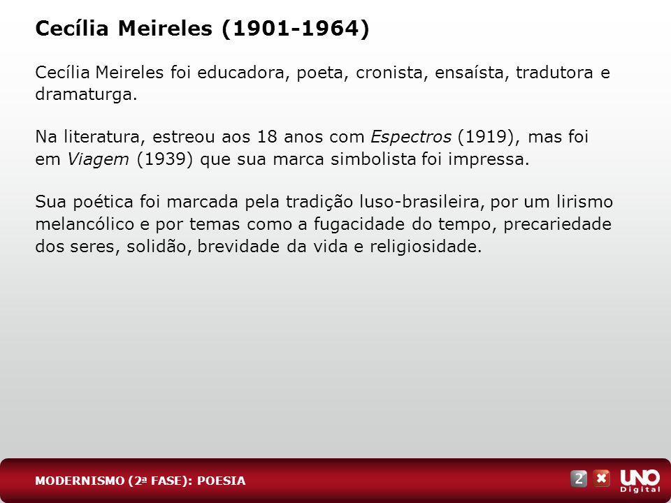 Lit-cad-2-top-6 – 3 prova Cecília Meireles (1901-1964) Cecília Meireles foi educadora, poeta, cronista, ensaísta, tradutora e dramaturga.