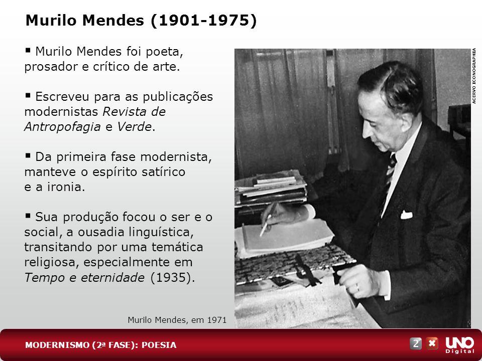 Lit-cad-2-top-6 – 3 prova Murilo Mendes (1901-1975) Murilo Mendes foi poeta, prosador e crítico de arte.