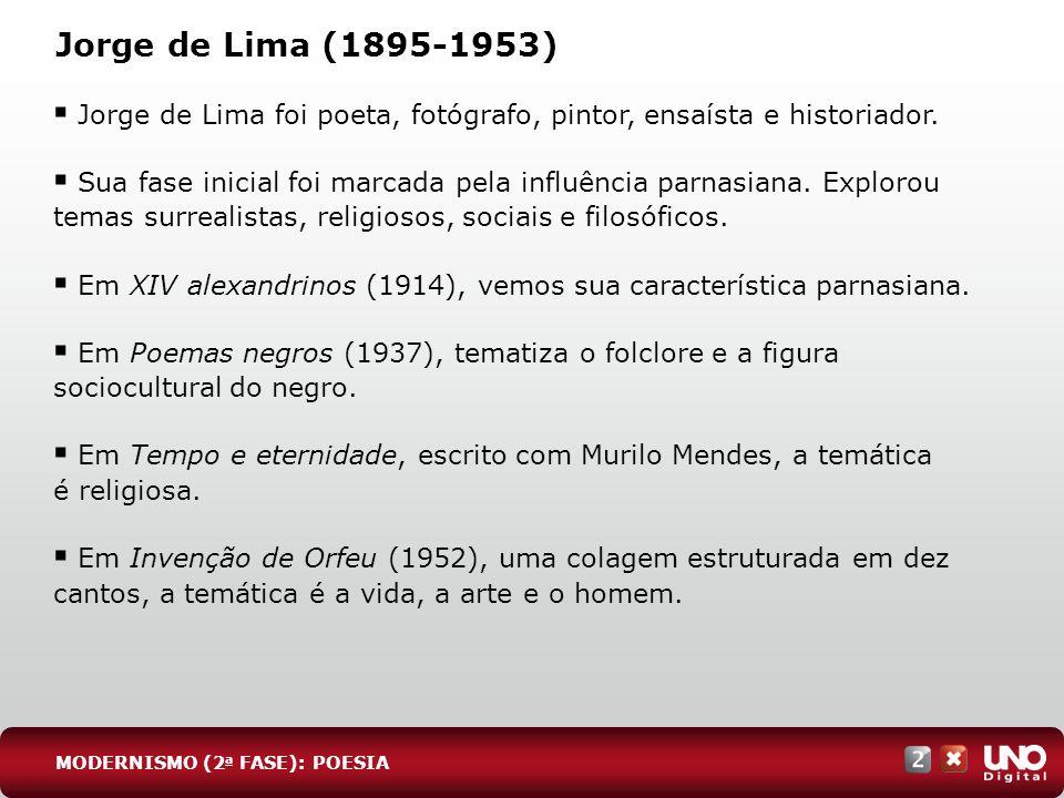 Lit-cad-2-top-6 – 3 prova Jorge de Lima (1895-1953) Jorge de Lima foi poeta, fotógrafo, pintor, ensaísta e historiador.