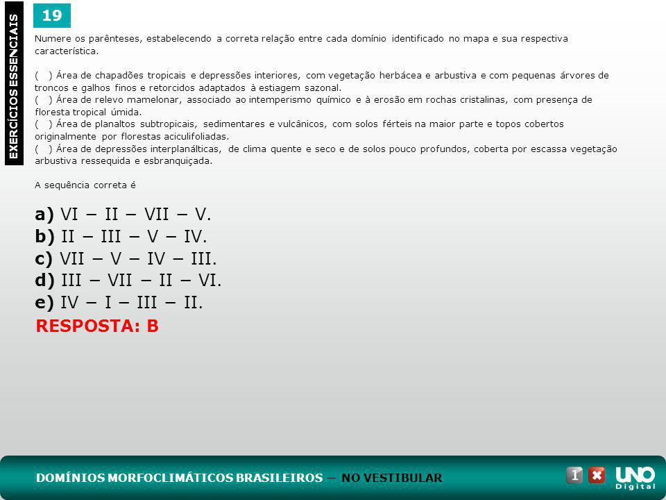 a) VI − II − VII − V. b) II − III − V − IV. c) VII − V − IV − III.
