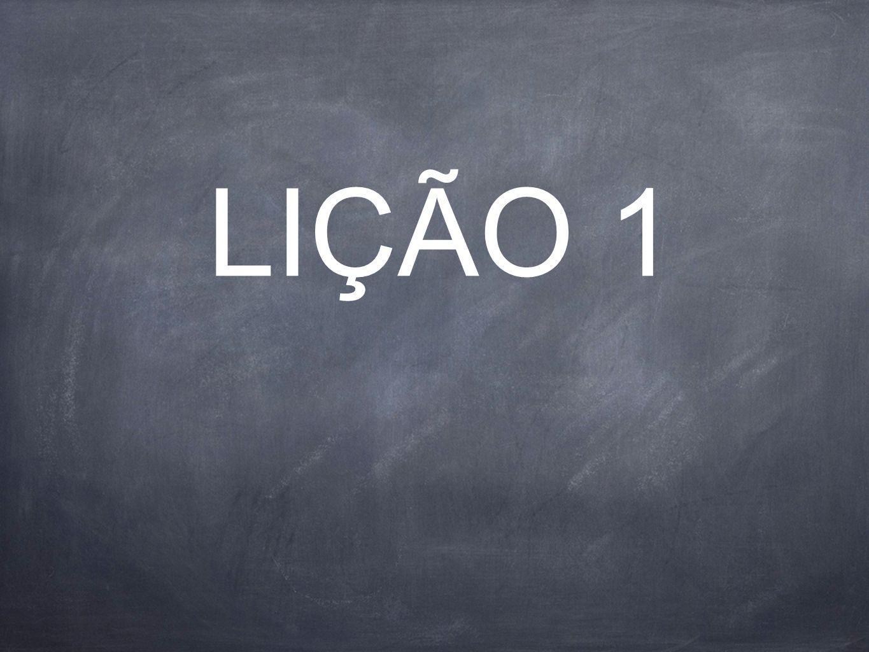 LIÇÃO 1