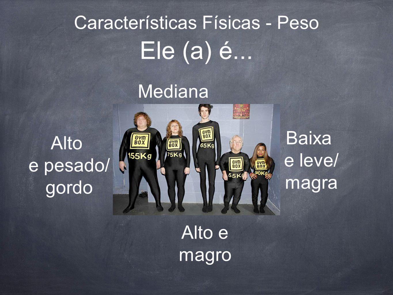 Características Físicas - Peso