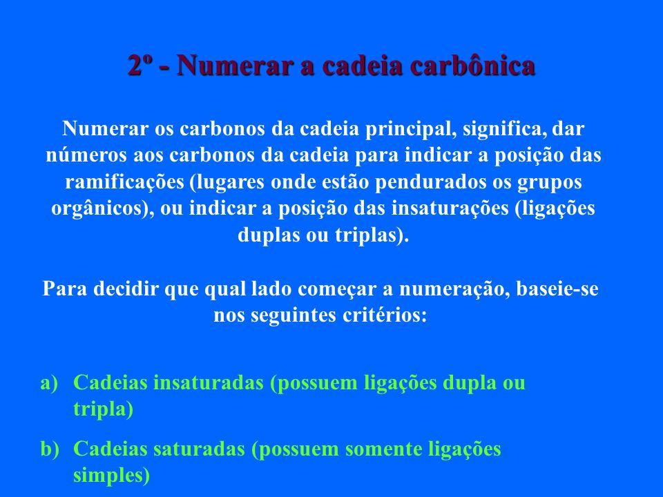 2º - Numerar a cadeia carbônica