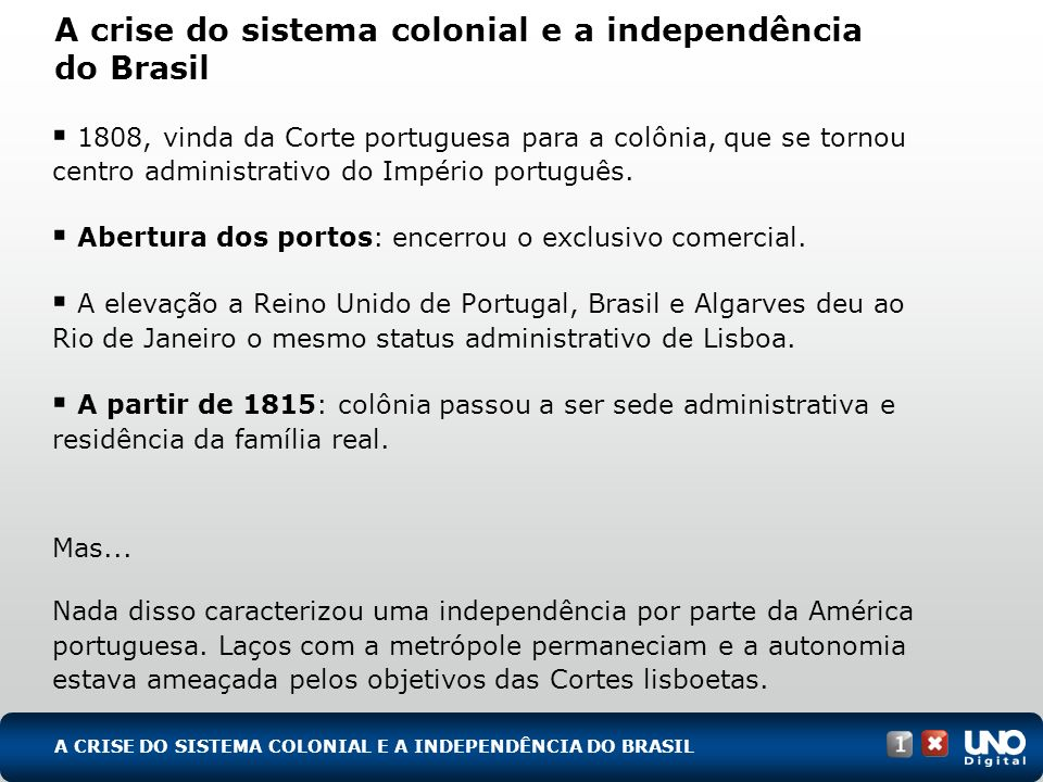 A crise do sistema colonial e a independência do Brasil