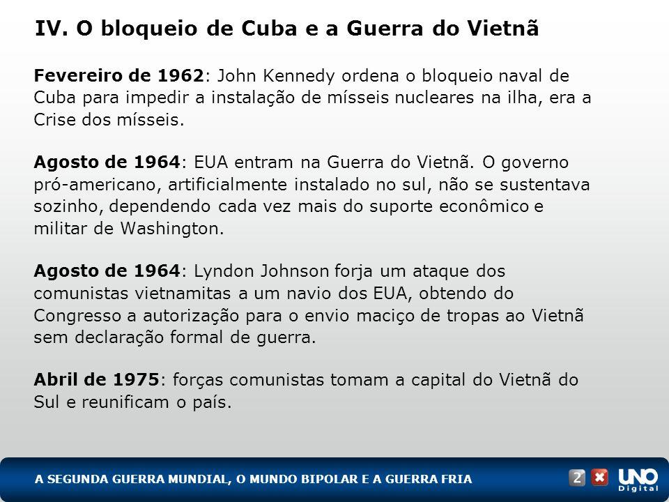 IV. O bloqueio de Cuba e a Guerra do Vietnã