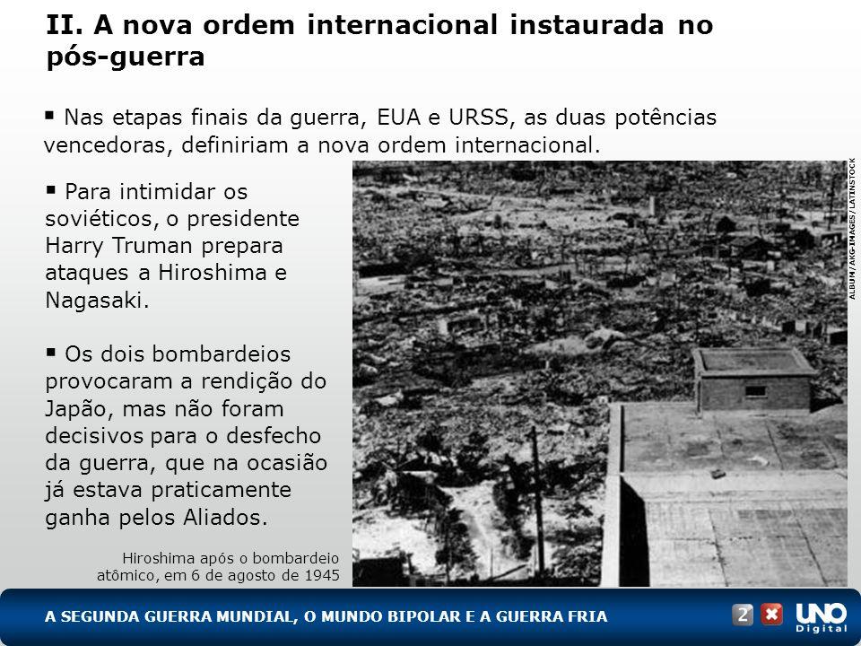 II. A nova ordem internacional instaurada no pós-guerra