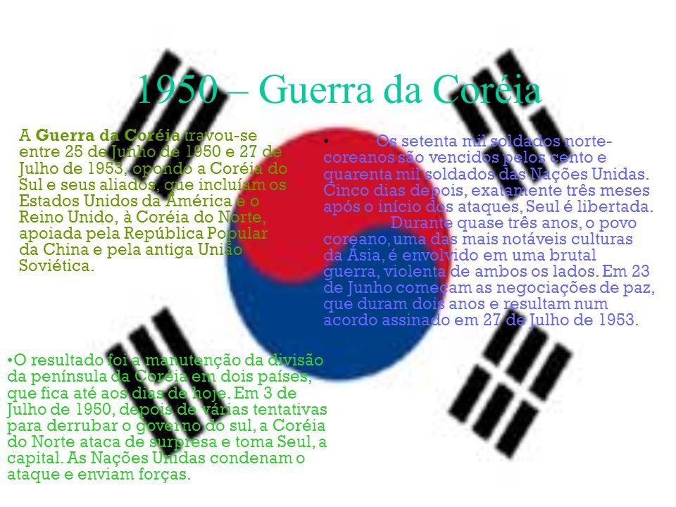 1950 – Guerra da Coréia