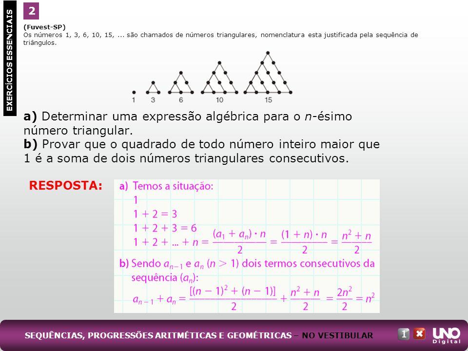 a) Determinar uma expressão algébrica para o n-ésimo
