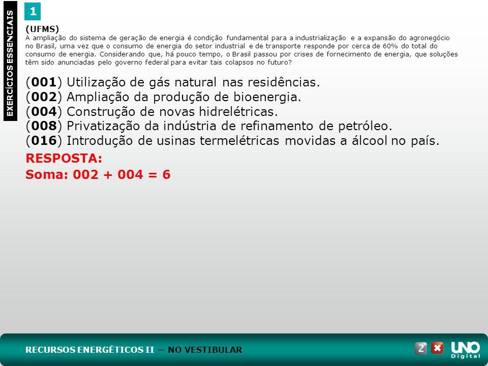 (001) Utilização de gás natural nas residências.