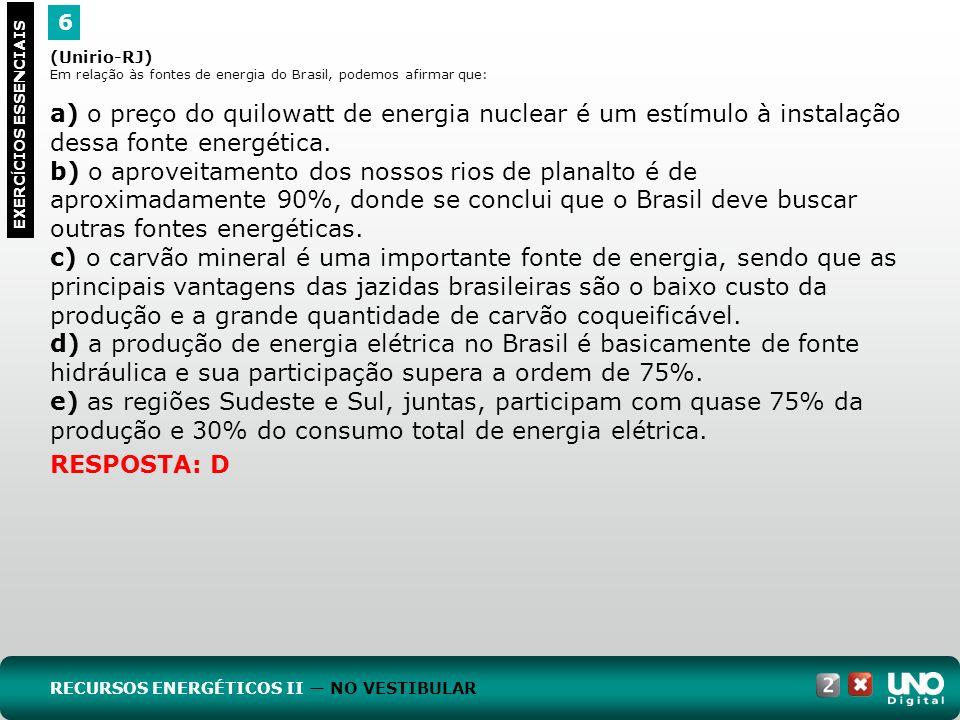 Geo-cad-2-top-5- 3 Prova 6. (Unirio-RJ) Em relação às fontes de energia do Brasil, podemos afirmar que: