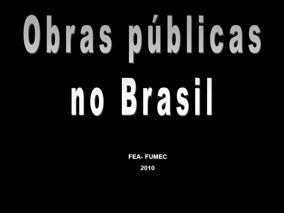 Obras públicas no Brasil FEA- FUMEC 2010