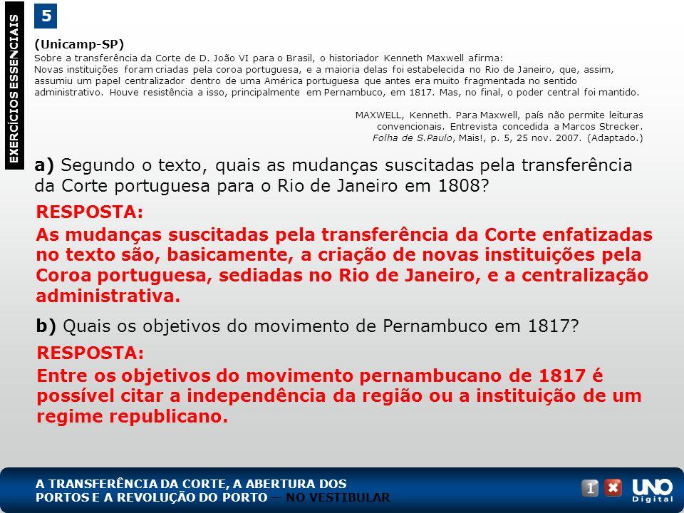 b) Quais os objetivos do movimento de Pernambuco em 1817