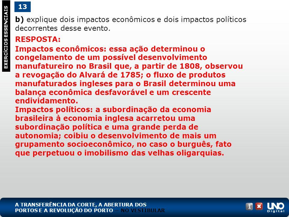 His-cad-1-top-7 – 3 Prova 13. b) explique dois impactos econômicos e dois impactos políticos decorrentes desse evento.
