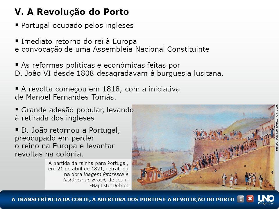 V. A Revolução do Porto Portugal ocupado pelos ingleses