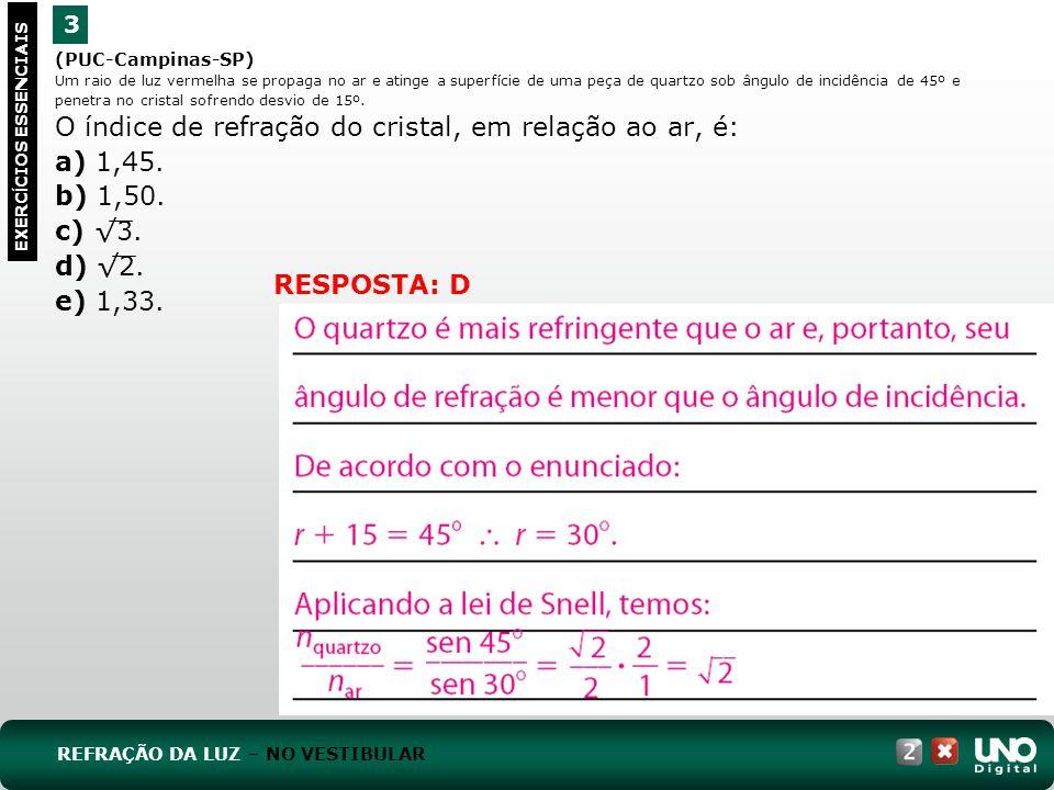 a) 1,45. b) 1,50. c) √3. d) √2. e) 1,33. RESPOSTA: D 3