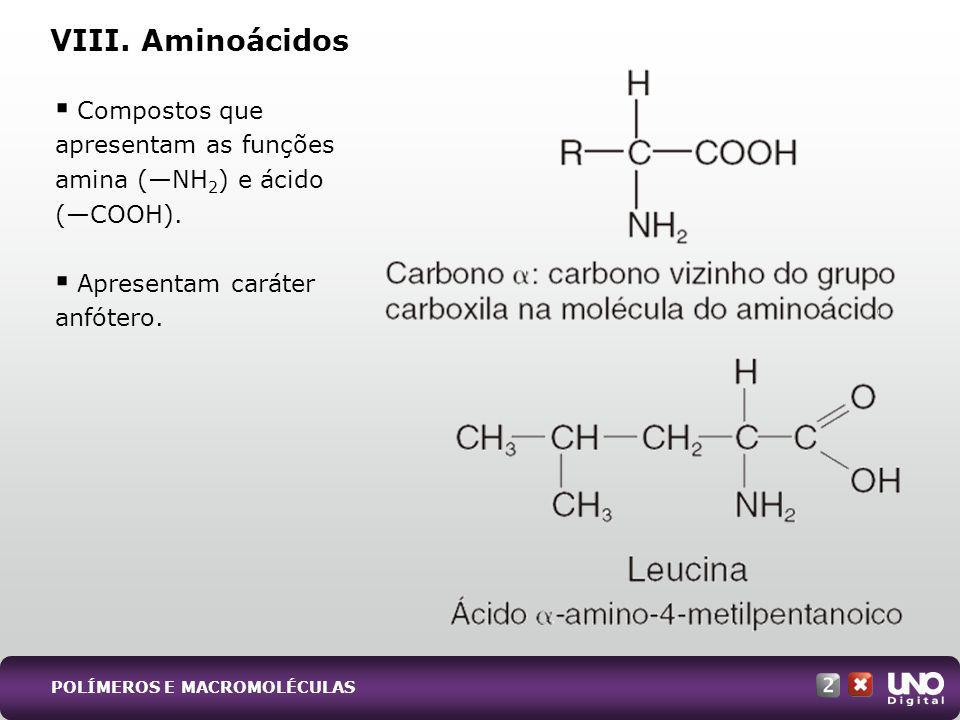 Qui-cad-2-top-9 - 3 Prova VIII. Aminoácidos. Compostos que apresentam as funções amina (—NH2) e ácido (—COOH).