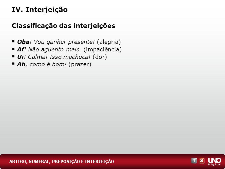 IV. Interjeição Classificação das interjeições