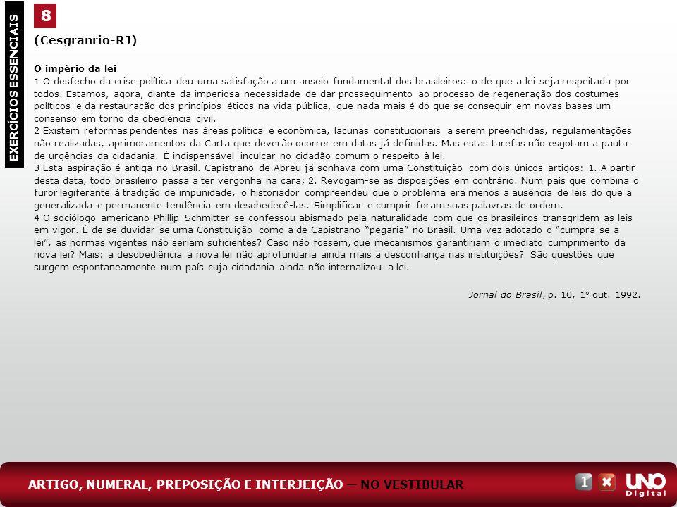 8 (Cesgranrio-RJ) O império da lei.